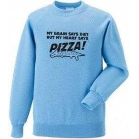 My Heart Says Pizza! Sweatshirt