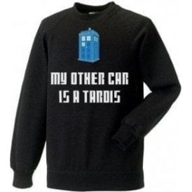 My Other Car Is A TARDIS (Doctor Who) Sweatshirt