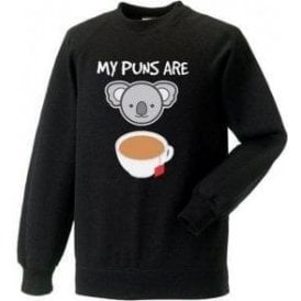 My Puns Are Koala Tea Sweatshirt