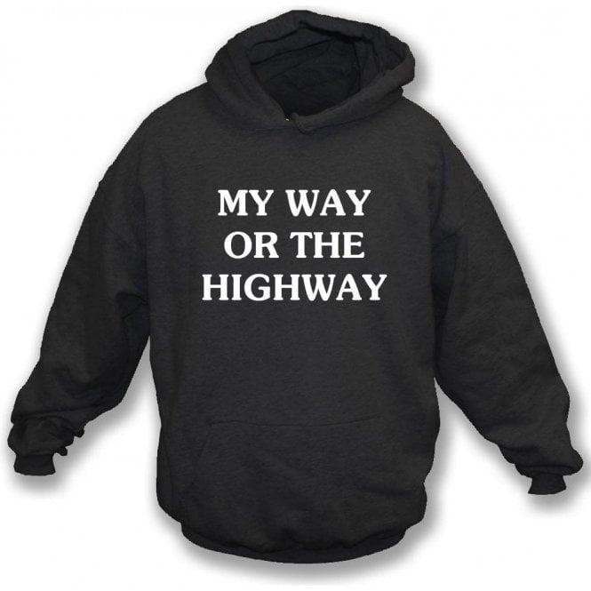 My Way Or The Highway Hooded Sweatshirt As Worn By Chrissie Hynde (The Pretenders)