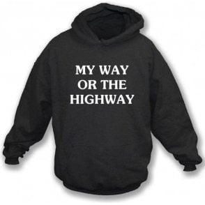 My Way Or The Highway Hooded Sweatshirt As Worn By Chrissie Hynde (The Pretenders)