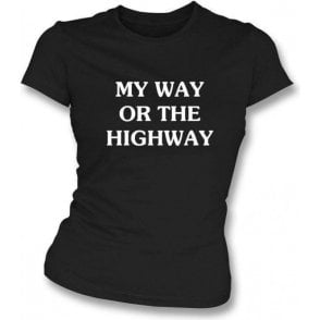 My Way Or The Highway Organic Women's T-shirt As Worn By Chrissie Hynde (The Pretenders)