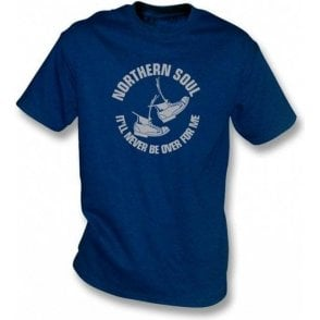 Northern Soul - It'll never be over for me t-shirt