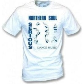 Northern Soul Serious Dance Music T-shirt