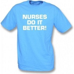 Nurses Do It Better! (as worn by Robert Plant, Led Zeppelin) T-Shirt