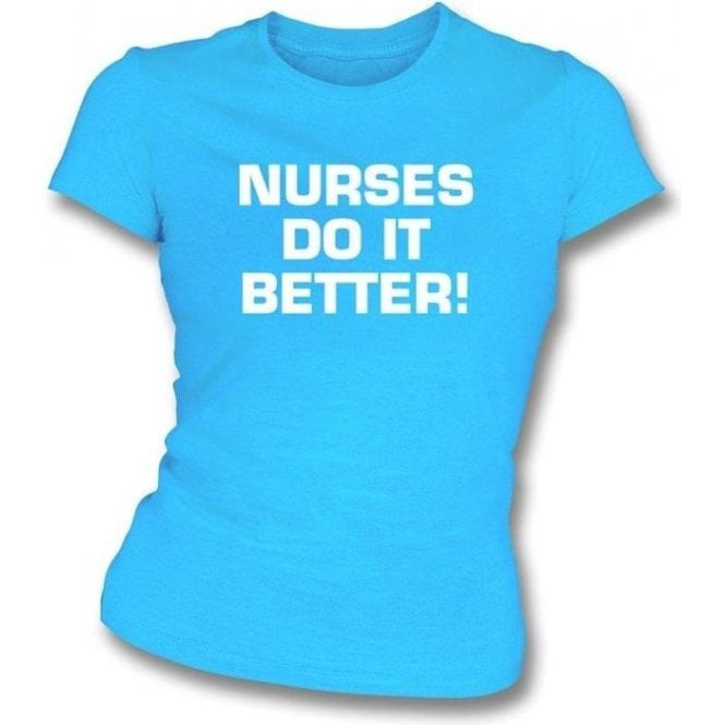 Nurses Do It Better! (as worn by Robert Plant, Led Zeppelin) Womens Slim Fit T-Shirt