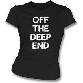 Off The Deep End (As Worn by Alexa Chung) Womens Slim Fit T-Shirt