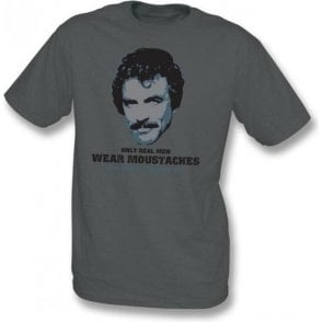Only Real Men Wear Moustaches t-shirt