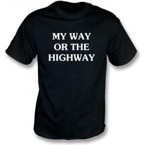 Organic My Way Or The Highway T-shirt As Worn By Chrissie Hynde (The Pretenders)