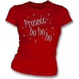 Prosecc-Ho Ho Ho Womens Slim Fit T-Shirt