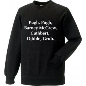 Pugh, Pugh, Barney McGrew (Inspired by Trumpton) Sweatshirt