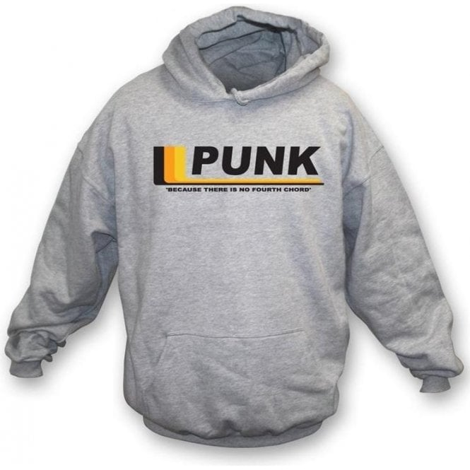 Punk - because there is no fourth chord - Hooded Sweatshirt