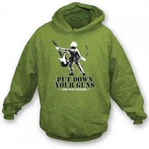 Put Down Your Guns And Play Guitar Hooded Sweatshirt