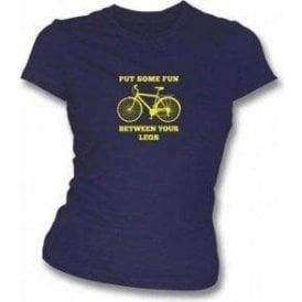Put Some Fun Between Your Legs Womens Slimfit T-shirt