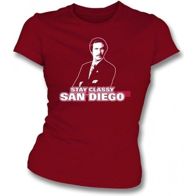 Ron Burgundy - Stay Classy San Diego Womens Slim Fit T-Shirt
