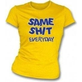 Same Shit Everyday Girl's Slim-Fit T-shirt