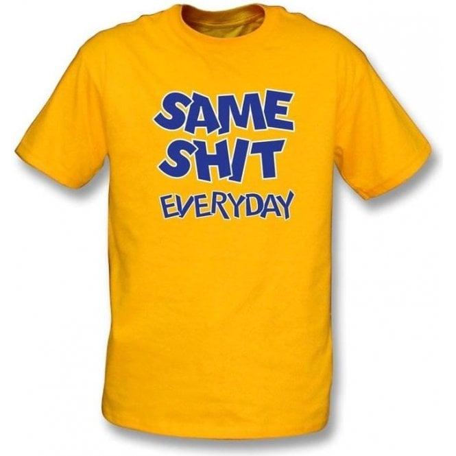 Same Shit Everyday T-shirt