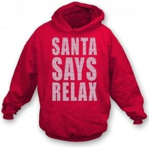 Santa Says Relax Kids Hooded Sweatshirt