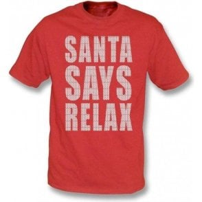 Santa Says Relax Kids T-Shirt