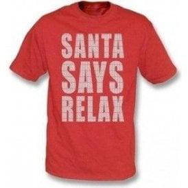 Santa Says Relax Kids T-Shirt