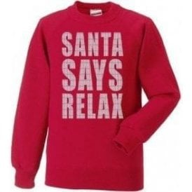 Santa Says Relax Sweatshirt