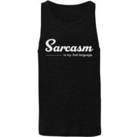 Sarcasm Is My Second Language Mens Tank Top