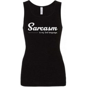 Sarcasm Is My Second Language Womens Baby Rib Tank Top