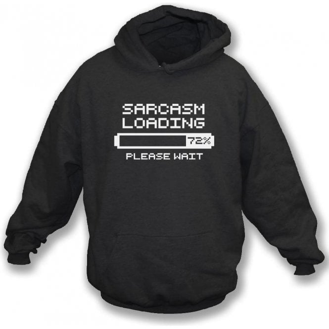 Sarcasm Loading Hooded Sweatshirt