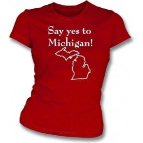 Say Yes to Michigan! (As Worn By Jack White, The White Stripes) Womens Slim Fit T-shirt