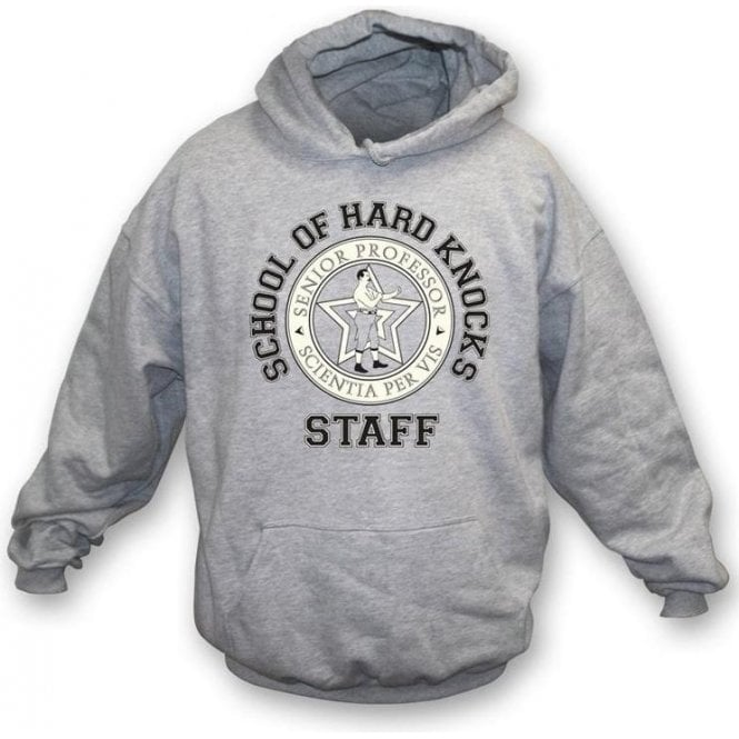 School Of Hard Knocks-Staff Hooded Sweatshirt
