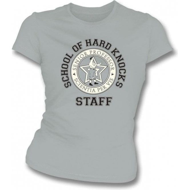 School Of Hard Knocks: Staff Womens Slim Fit T-Shirt