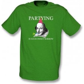Shakespeare Partying Is Such Sweet Sorrow T-Shirt