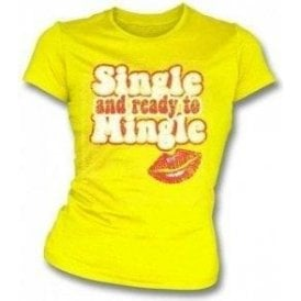Single Ready To Mingle Girl's Slim-Fit T-shirt