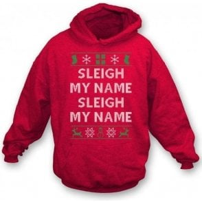 Sleigh My Name (Inspired By Destiny's Child) Hooded Sweatshirt