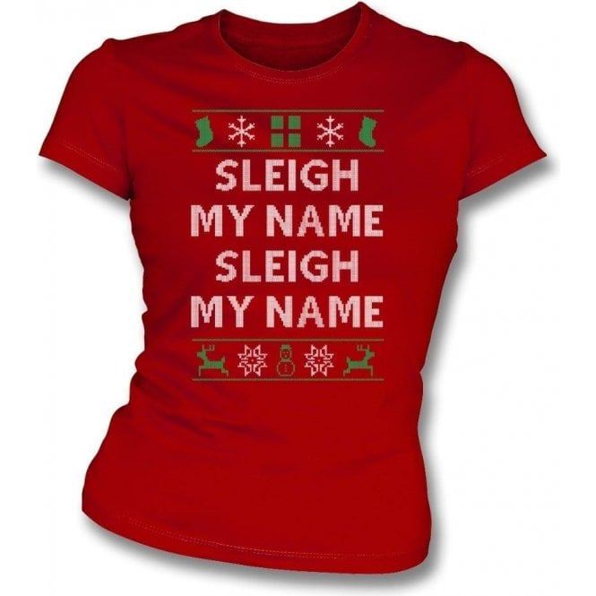 Sleigh My Name (Inspired By Destiny's Child) Womens Slim Fit T-Shirt