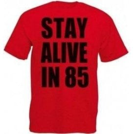 Stay Alive In 85 Kids T-Shirt