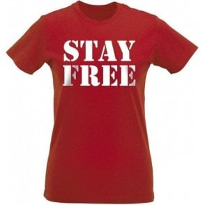 Stay Free (Inspired By The Clash) Womens Slim Fit T-Shirt