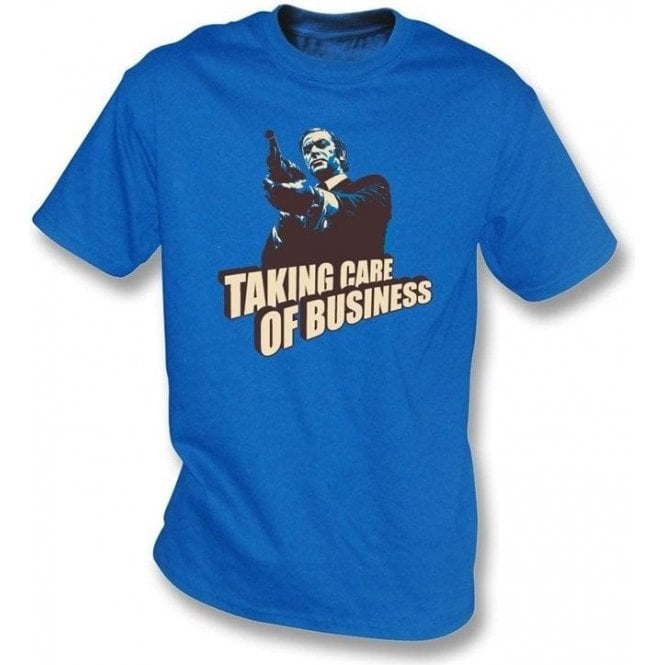Taking Care Of Business T Shirt