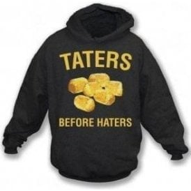 Taters Before Haters Hooded Sweatshirt