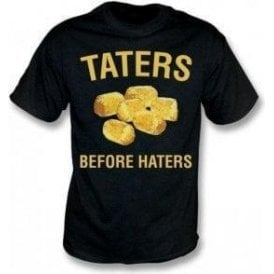Taters Before Haters T-Shirt