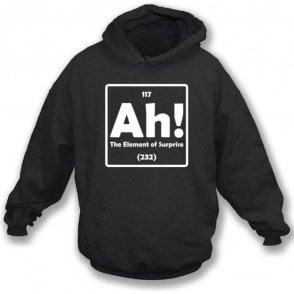 The Element of Surprise Hooded Sweatshirt