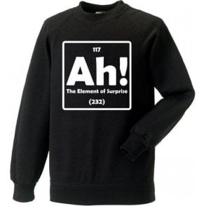 The Element of Surprise Sweatshirt