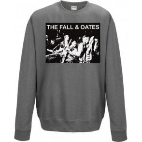 The Fall & Oates Sweatshirt