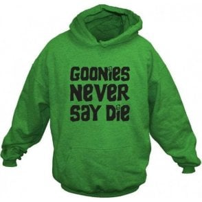 The Goonies 'Never Say Die' Movie Slogan Hooded Sweatshirt