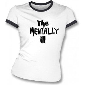 The Mentally Ill (as worn by The Dead Kennedys) girls slimfit t-shirt