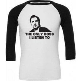 The Only Boss I Listen To (Inspired By Springsteen) 3/4 Sleeve Unisex Baseball Tops