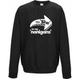 The She To My Nanigans Sweatshirt