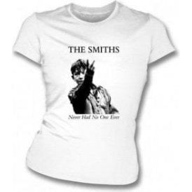 The Smiths Never Had No One Ever Womens Slim Fit T-Shirt