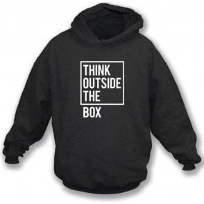 Think Outside The Box Hooded Sweatshirt
