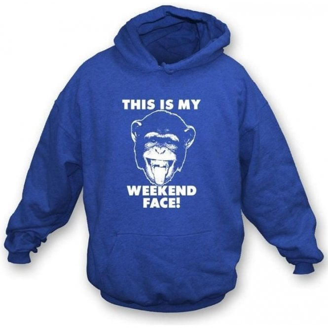 """This Is My Weekend Face"" Hooded Sweatshirt"